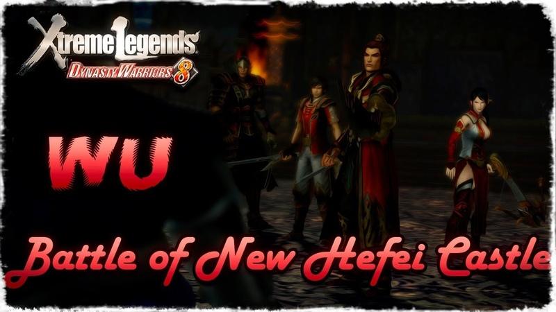 Story Mode ◄ Dynasty Warriors 8 ► Wu 26 Battle of New Hefei Castle
