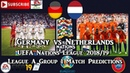 Germany vs Netherlands | UEFA Nations League | League A Group 1 Predictions FIFA 19