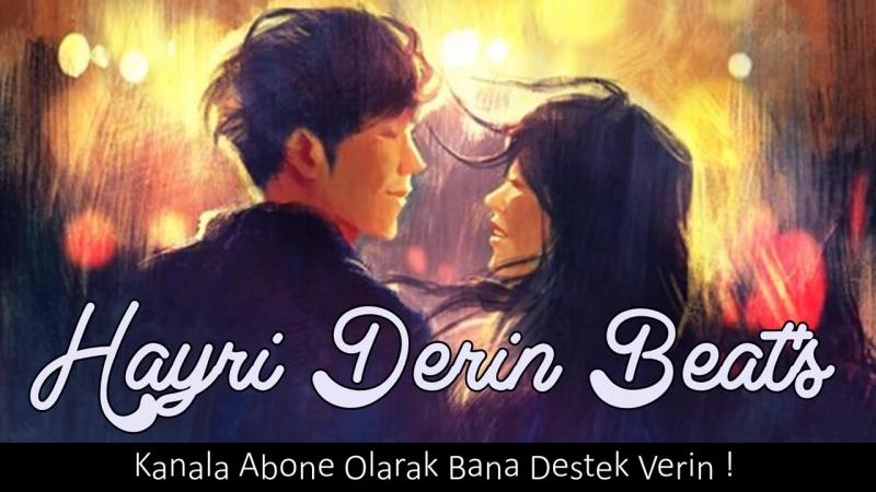 Hayri Derin Beat s - İyiki Güldün Bana (Original Beat) HardMelankolik.mp4