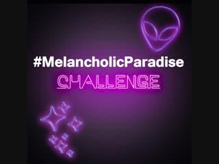 MelancholicParadiseChallenge|Aliens Of Suburbia