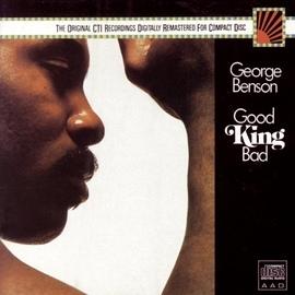 George Benson альбом Good King Bad