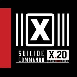 Suicide Commando альбом X.20 (1986 >>>>> 2006)