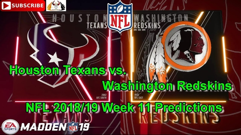 Houston Texans vs. Washington Redskins | NFL 2018-19 Week 11 | Predictions Madden NFL 19