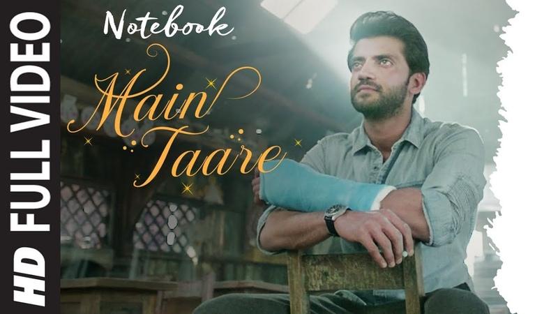 NOTEBOOK Main Taare Full Video Salman Khan Pranutan Bahl Zaheer Iqbal Vishal M Manoj M