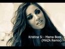 Kristina Si - Mama Boss MAZA Remix