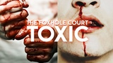 the foxhole court t o x i c