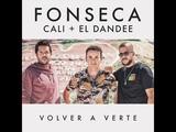 Fonseca - Volver A Verte feat Cali &amp El Dandee Audio Cover
