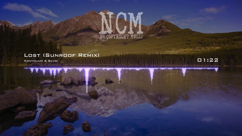 Kontinuum Savoi - Lost (Sunroof Remix) [No Copyright Music]