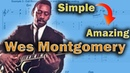 Wes Montgomery - How to make Simple sound Amazing