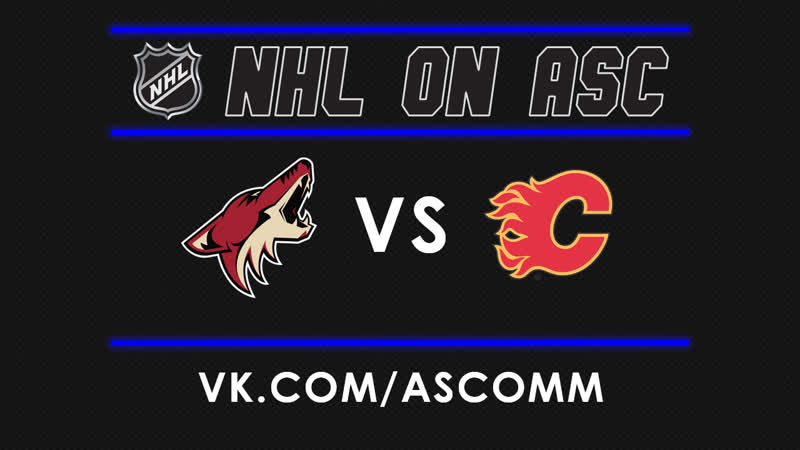 NHL | Coyotes VS Flames