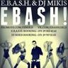 E B A S H DJ Mikis Ebash