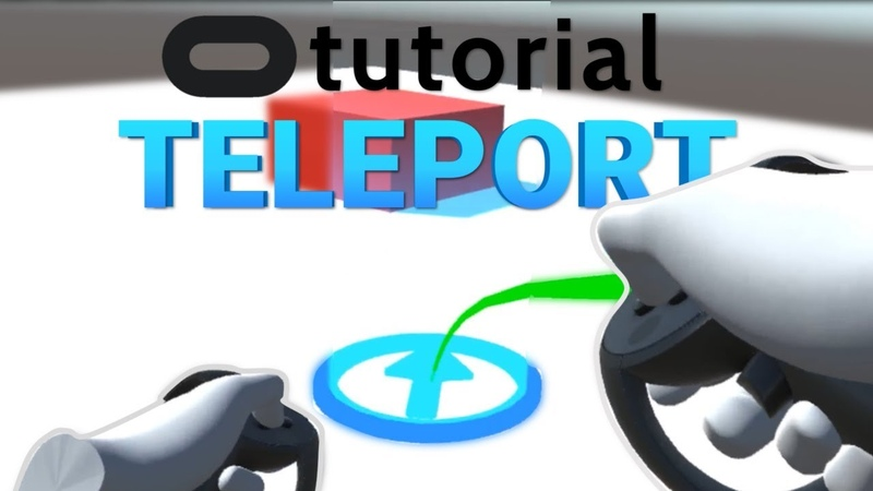 How to Teleport in VR - Oculus Unity Tutorial
