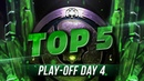 TOP5 Highlights TI8 Play-off - Day 4