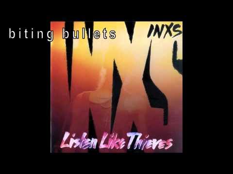 Biting Bullets || INXS