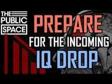 Prepare For The Incoming IQ DROP! TPS #286