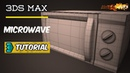 Modeling a Microwave in 3Ds Max