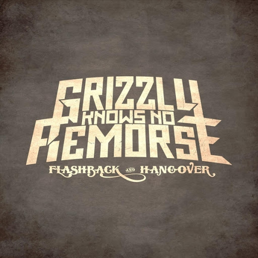 Grizzly Knows No Remorse альбом Flashback 'n' Hangover