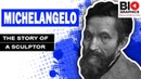Michelangelo The Story of a Sculptor Michelangelo Biography