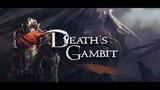 Death's gambit(2018)!!!! Вечерний стрим!!!!