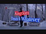 Kingdom (feat. SZA) - Down 4 Whatever