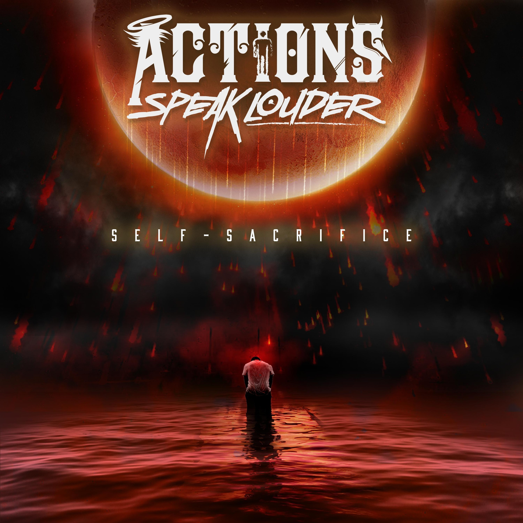 Actions Speak Louder - Self-Sacrifice [EP] (2018)