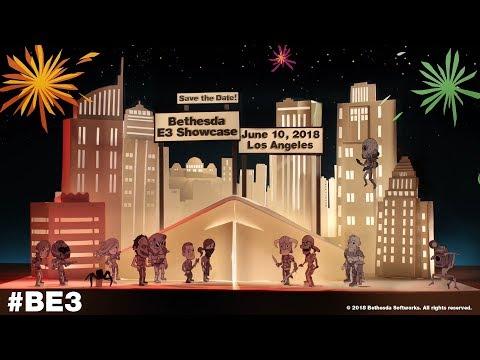 BE3 | 2018 Bethesda E3 Showcase - 6/10 at 6:30pm PT