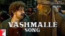 Vashmalle | Thugs Of Hindostan | Amitabh Bachchan, Aamir Khan, Ajay-Atul, Amitabh, Sukhwinder,Vishal