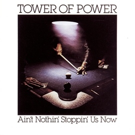 Tower of Power альбом Ain't Nothin' Stoppin' Us Now