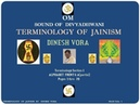 Terminology of Jainism Section 1 of 8 Pages 1 thru 39 Dinesh Vora