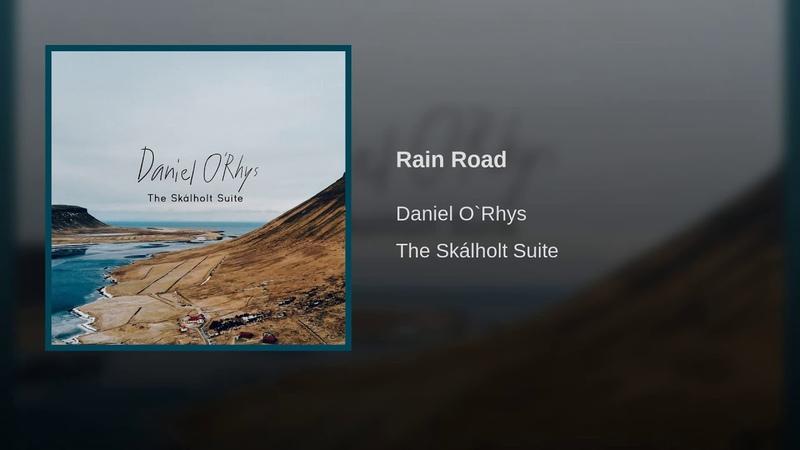 Daniel O`Rhys (Iceland), Rain Road