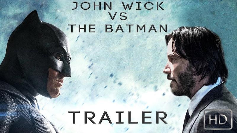 John Wick vs The Batman (2019) Trailer (Fan-Edit)