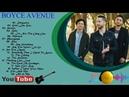 Boyce Avenue Best Songs♫♫♫ Boyce Avenue Greatest Hist♫♫♫Top Cover
