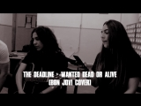 The Deadline - Wanted Dead Or Alive (Bon Jovi cover)_Acoustic Session Vld (080718)