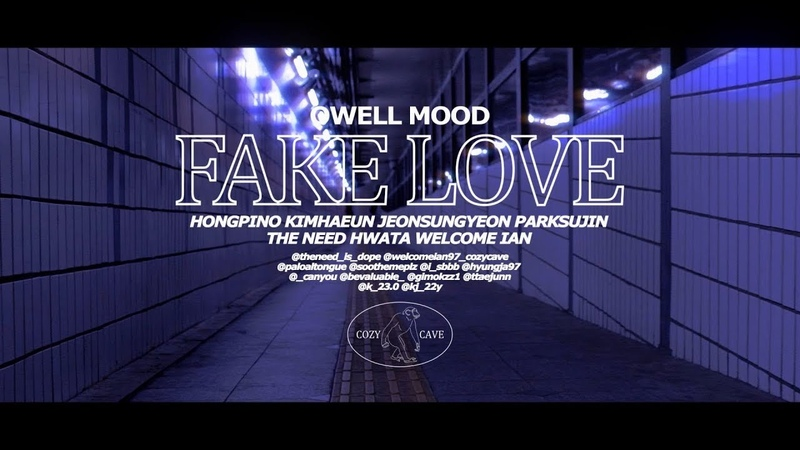 Owell Mood (오웰 무드)- FAKE LOVE (prod.by THE NEED) (Official Video)