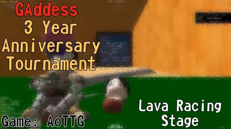 [AoTTG] Lava Racing Stage - GAddess 3 Year Anniversary Tournament