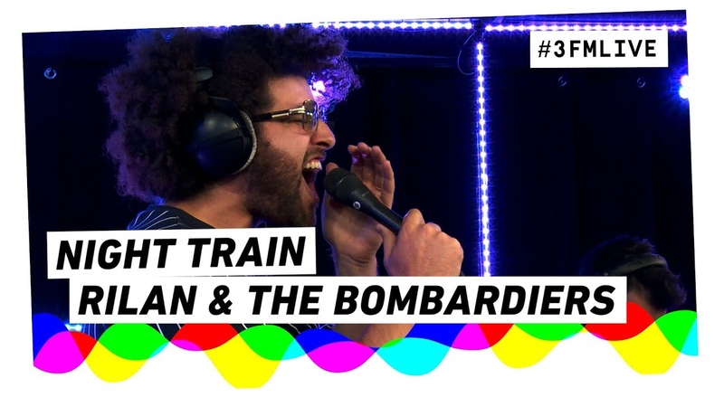 Rilan The Bombardiers - Night Train | 3FM Live