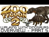 Zoo Tycoon 2 - Walking With Dinosaurs Overview - Part 5