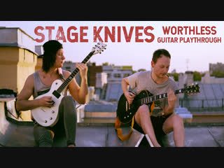 Stage knives - worthless (guitar playthrough)
