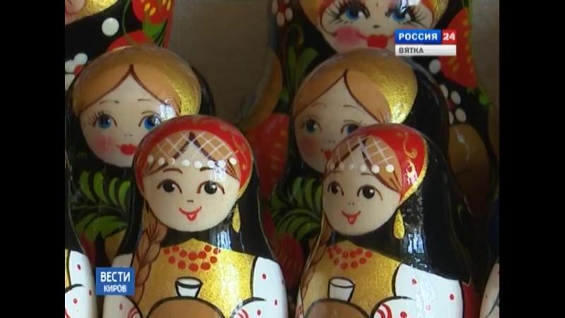 Вятские Матрёшки и мои матрёшки в Кировских новостях