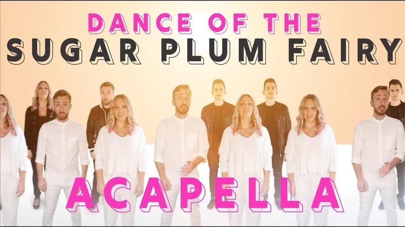 Dance of the Sugar Plum Fairy Acapella Choir