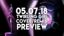 05.07.18 | Twirling Girl (Cover/Remix) | Preview | TNT_next Studio