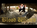 Blood Wizard - Chris Gregson and Shea Cooper [Mythical Magical]