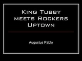 King Tubby meets Rockers Uptown - Augustus Pablo