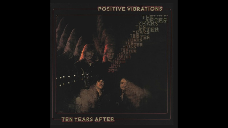 Ten Years After - Positive Vibrations (2017 Remaster) (Official Audio)