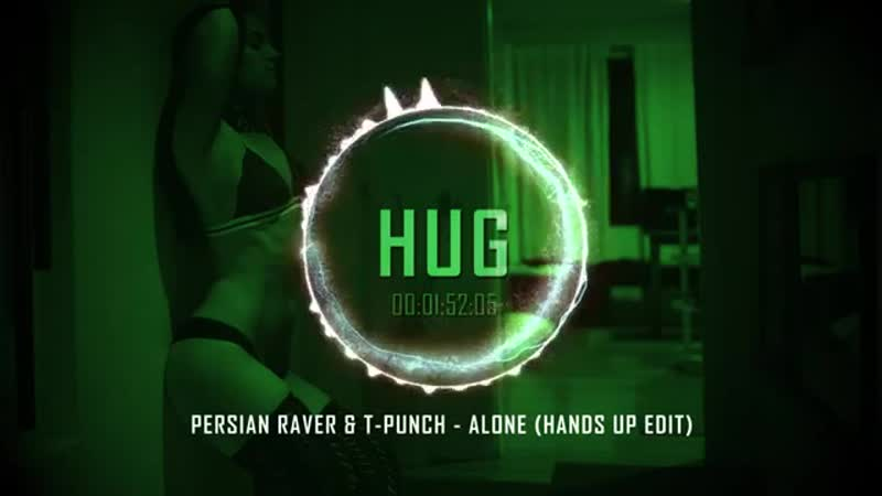 Persian Raver T-Punch - Alone (Hands Up Edit)