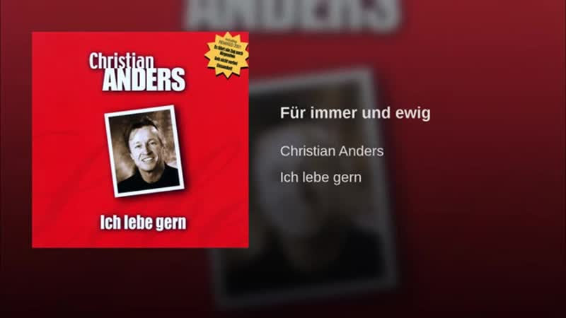 CHRISTIAN ANDERS FÜR IMMER UND EWIG