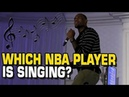Guess the NBA player by their singing voice