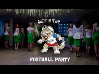 Bachata fever • football party • 14.07.2018