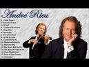 Soft Orchestral Music 🎻♫❤ André Rieu - The Best of André Rieu | Personal Compilation HD 2018