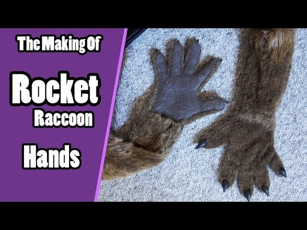 The Making Of Rocket Raccoon 5 Hand Paws - Guardians Of The Galaxy Cosplay